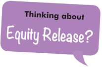 Thinking about equity release?